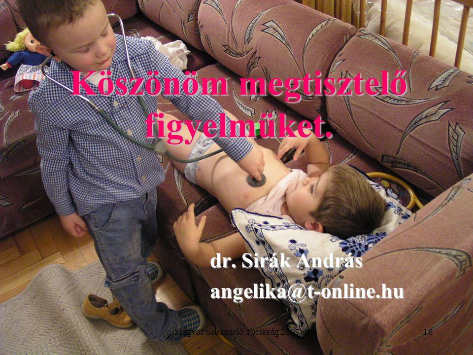 Magyar Sebkezelő Társaság 200718 Köszönöm megtisztelő figyelmüket.