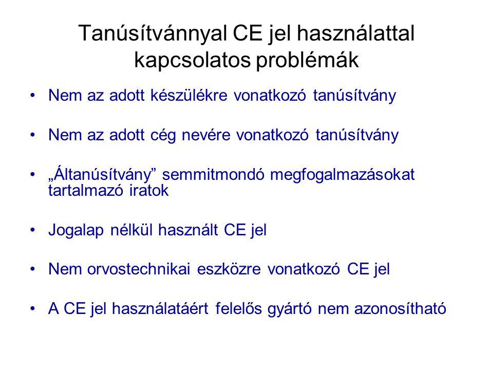 """Tanúsítvánnyal CE jel használattal kapcsolatos problémák Nem az adott készülékre vonatkozó tanúsítvány Nem az adott cég nevére vonatkozó tanúsítvány """""""