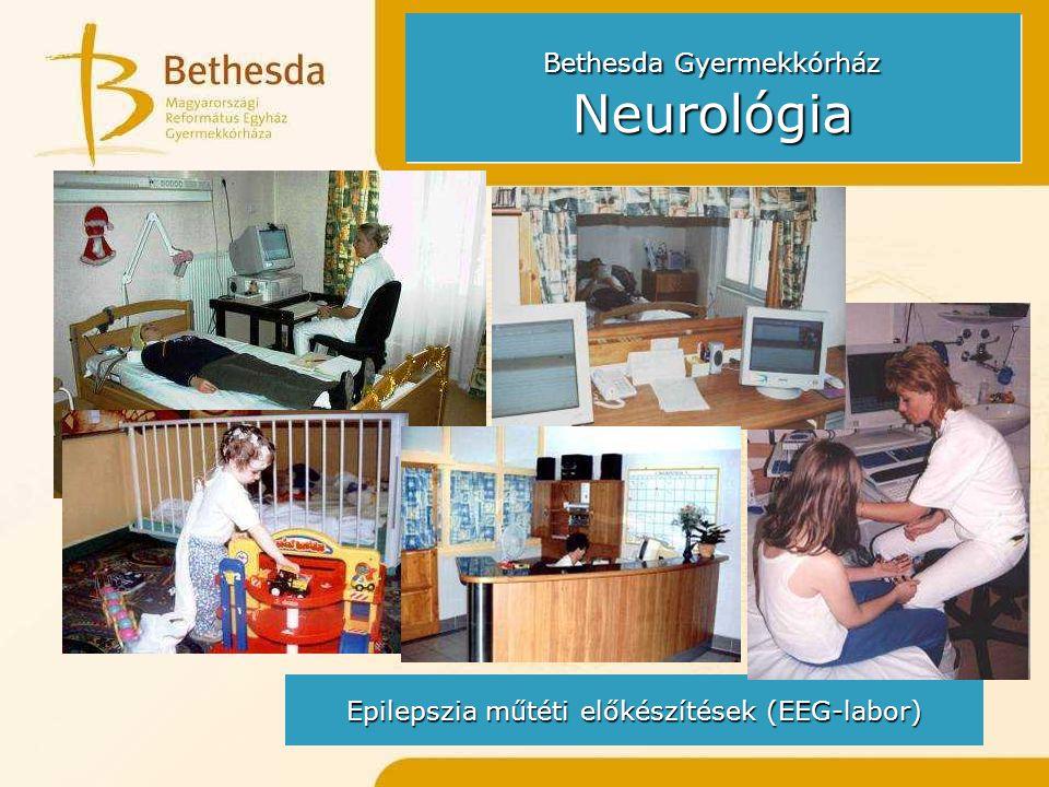 Bethesda Gyermekkórház Neurológia Epilepszia műtéti előkészítések (EEG-labor)