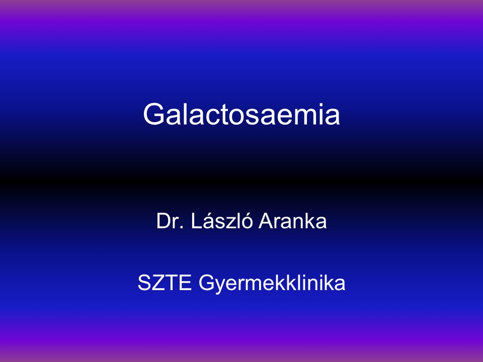 Genotypes in Hungarian galactosemic patients A.László l, Z.