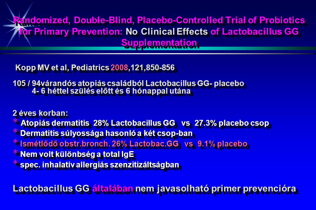 Randomized, Double-Blind, Placebo-Controlled Trial of Probiotics for Primary Prevention: No Clinical Effects of Lactobacillus GG Supplementation Kopp