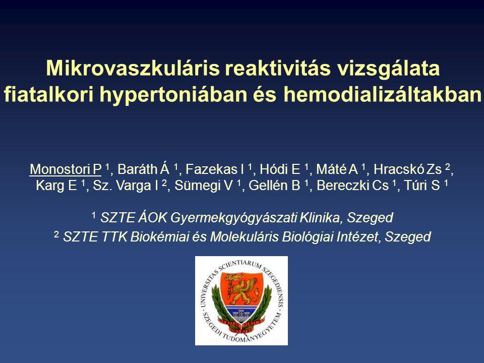 Mikrovaszkuláris reaktivitás vizsgálata fiatalkori hypertoniában és hemodializáltakban Monostori P 1, Baráth Á 1, Fazekas I 1, Hódi E 1, Máté A 1, Hra