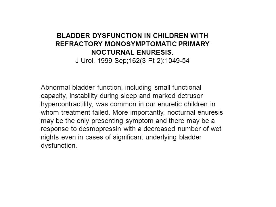 Abnormal bladder function, including small functional capacity, instability during sleep and marked detrusor hypercontractility, was common in our enu