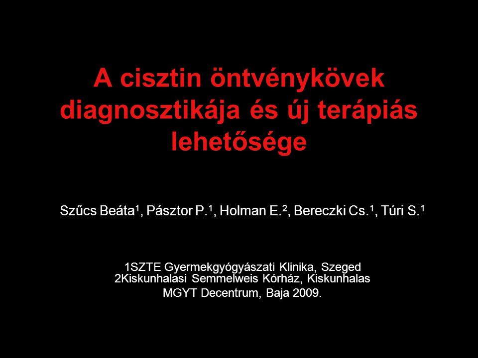 A cisztin öntvénykövek diagnosztikája és új terápiás lehetősége Szűcs Beáta 1, Pásztor P.