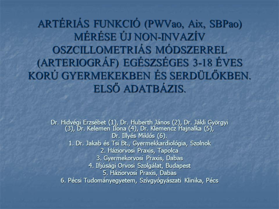 ARTÉRIÁS FUNKCIÓ (PWVao, Aix, SBPao) MÉRÉSE ÚJ NON-INVAZÍV OSZCILLOMETRIÁS MÓDSZERREL (ARTERIOGRÁF) EGÉSZSÉGES 3-18 ÉVES KORÚ GYERMEKEKBEN ÉS SERDÜLŐKBEN.
