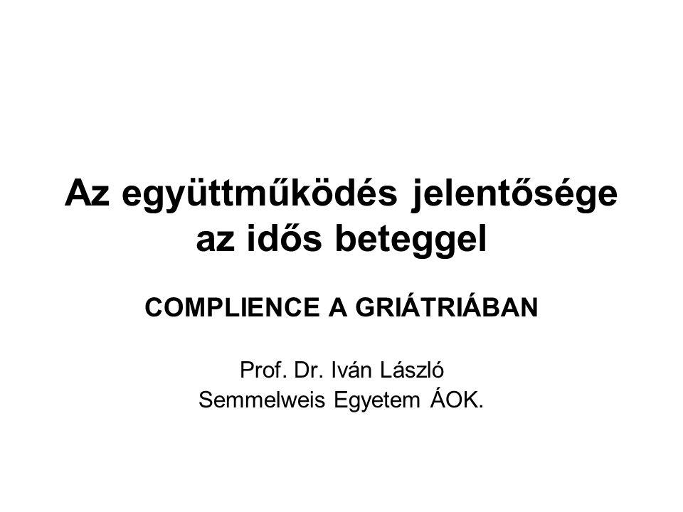 Az együttműködés jelentősége az idős beteggel COMPLIENCE A GRIÁTRIÁBAN Prof.