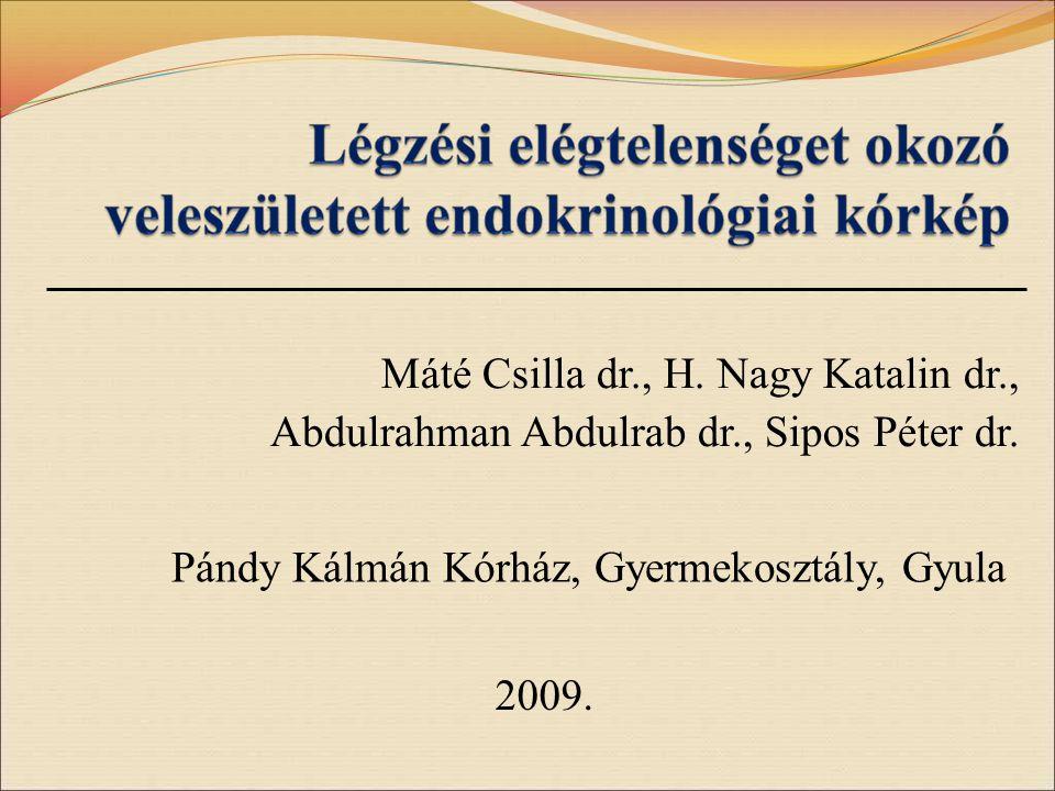 Máté Csilla dr., H. Nagy Katalin dr., Abdulrahman Abdulrab dr., Sipos Péter dr. Pándy Kálmán Kórház, Gyermekosztály, Gyula 2009.