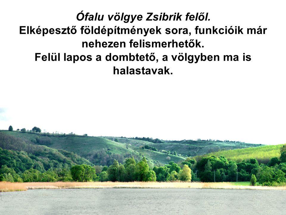 Ófalu völgye Zsibrik felől.Elképesztő földépítmények sora, funkcióik már nehezen felismerhetők.