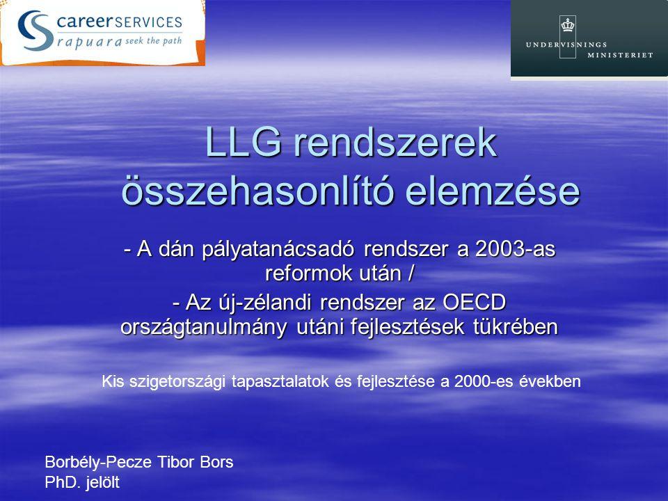 LLG rendszerek összehasonlító elemzése - A dán pályatanácsadó rendszer a 2003-as reformok után / - Az új-zélandi rendszer az OECD országtanulmány után