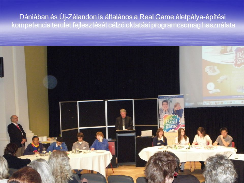 Dániában és Új-Zélandon is általános a Real Game életpálya-építési kompetencia terület fejlesztését célzó oktatási programcsomag használata