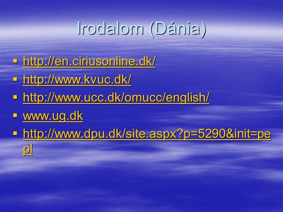 Irodalom (Dánia)  http://en.ciriusonline.dk/ http://en.ciriusonline.dk/  http://www.kvuc.dk/ http://www.kvuc.dk/  http://www.ucc.dk/omucc/english/