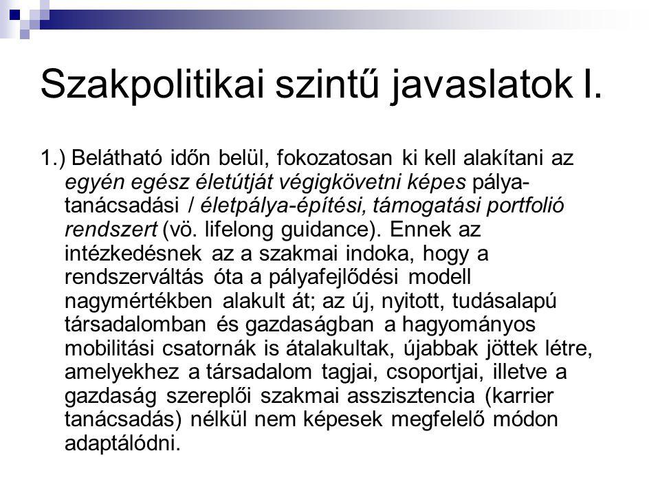 Szakpolitikai szintű javaslatok I.
