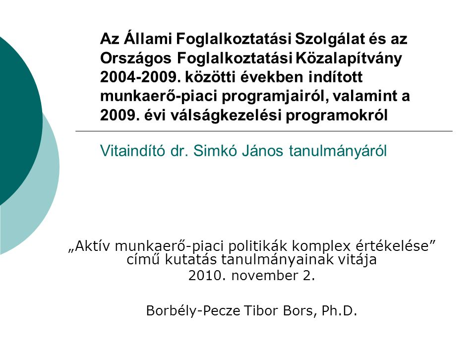 Az Állami Foglalkoztatási Szolgálat és az Országos Foglalkoztatási Közalapítvány 2004-2009.