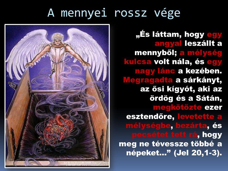 A mennyei rossz négy arca 7 fej és 10 szarv = megosztottság Vörös szín = pusztítás Ravaszság és alattomosság Ördög = vádoló Sátán = Az ellenség