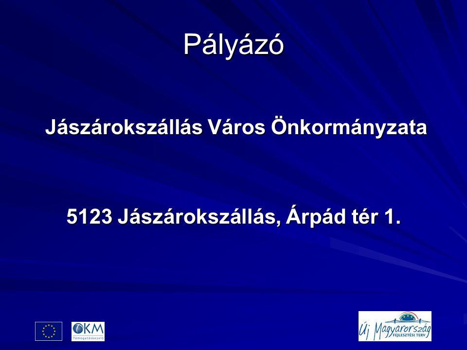 Pályázó Jászárokszállás Város Önkormányzata Jászárokszállás Város Önkormányzata 5123 Jászárokszállás, Árpád tér 1.