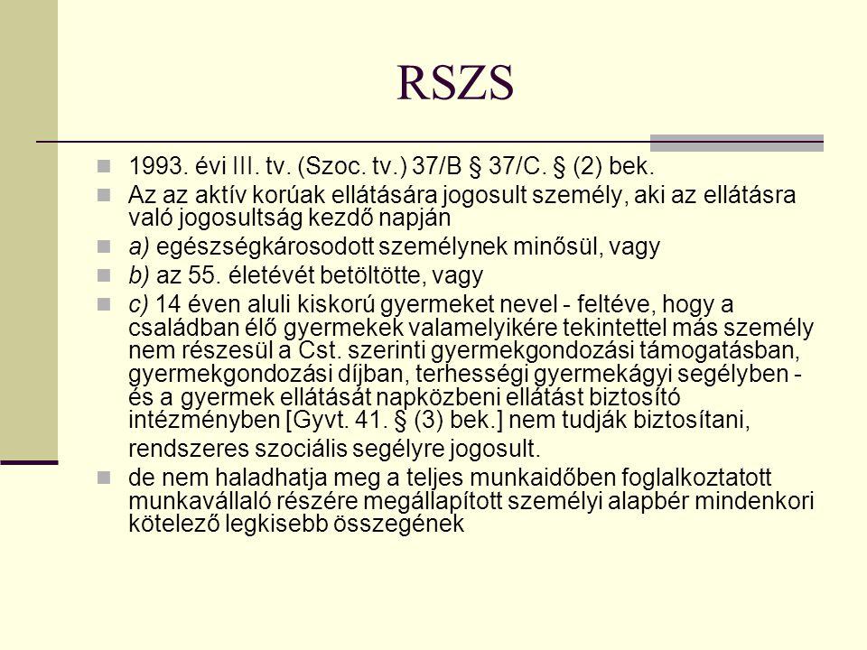 RSZS 1993.évi III. tv. (Szoc. tv.) 37/B § 37/C. § (2) bek.