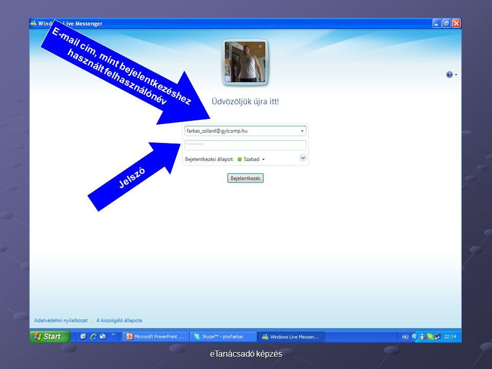 eTanácsadó képzés E-mail cím, mint bejelentkezéshez használt felhasználónév Jelszó