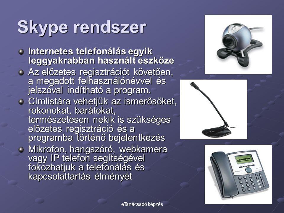 eTanácsadó képzés Skype rendszer Internetes telefonálás egyik leggyakrabban használt eszköze Az előzetes regisztrációt követően, a megadott felhasználónévvel és jelszóval indítható a program.