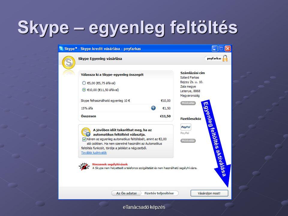 eTanácsadó képzés Skype – egyenleg feltöltés Egyenleg feltöltés aktiválása