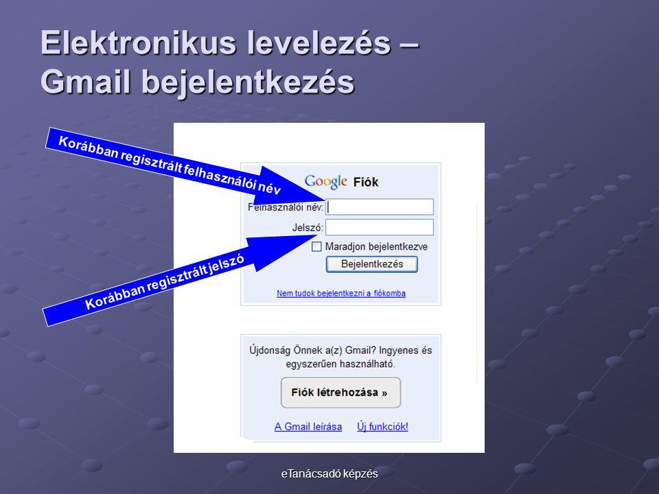 eTanácsadó képzés Elektronikus levelezés – Gmail bejelentkezés Korábban regisztrált felhasználói név Korábban regisztrált jelszó