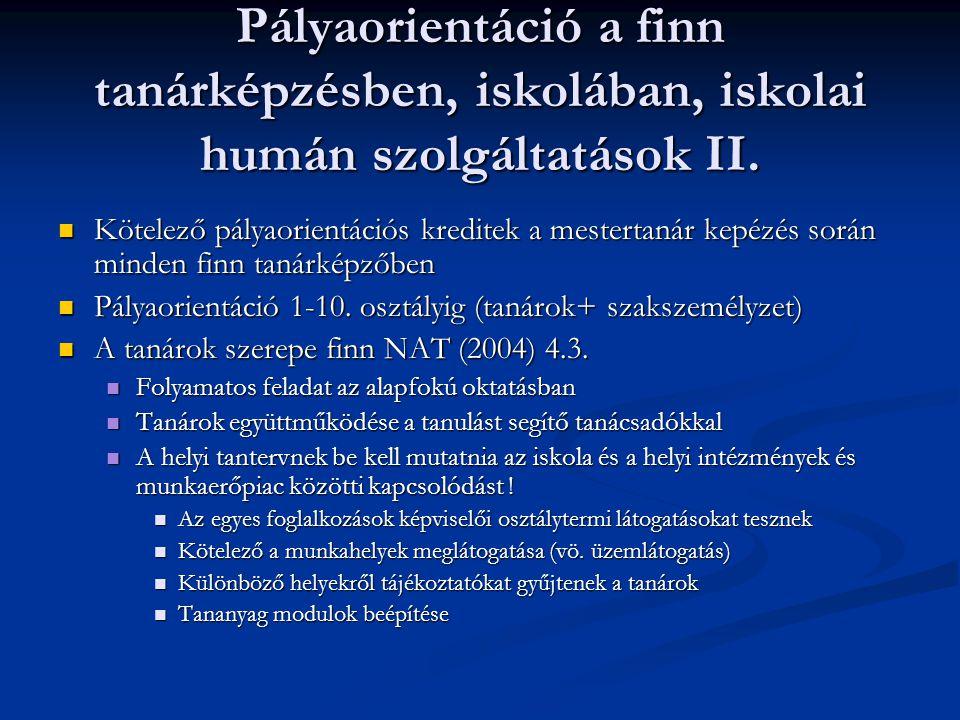 Pályaorientáció a finn tanárképzésben, iskolában, iskolai humán szolgáltatások II. Kötelező pályaorientációs kreditek a mestertanár kepézés során mind