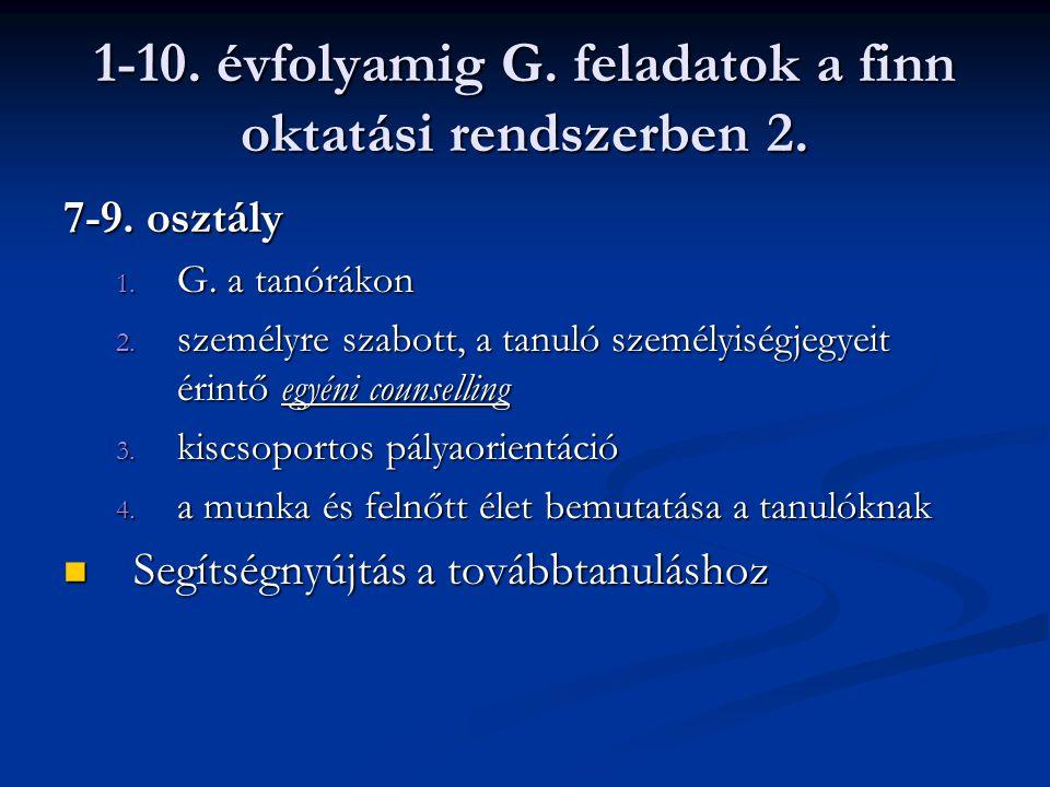 1-10. évfolyamig G. feladatok a finn oktatási rendszerben 2. 7-9. osztály 1. G. a tanórákon 2. személyre szabott, a tanuló személyiségjegyeit érintő e