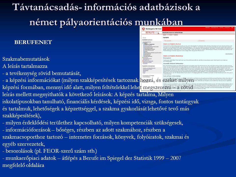 Távtanácsadás- információs adatbázisok a német pályaorientációs munkában BERUFENET Szakmabemutatások A leírás tartalmazza - a tevékenység rövid bemuta