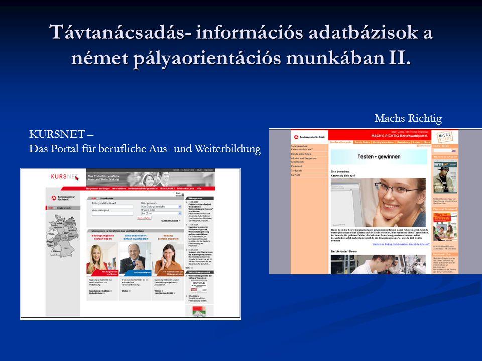 Távtanácsadás- információs adatbázisok a német pályaorientációs munkában II. KURSNET – Das Portal für berufliche Aus- und Weiterbildung Machs Richtig
