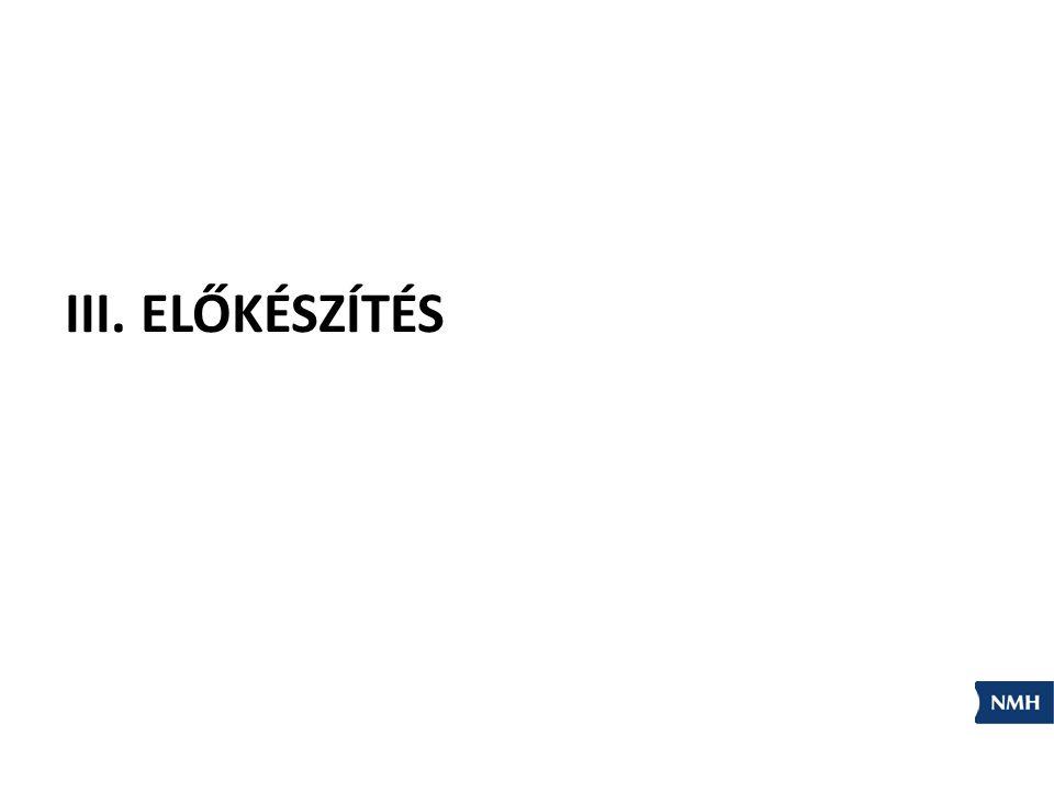 III. ELŐKÉSZÍTÉS