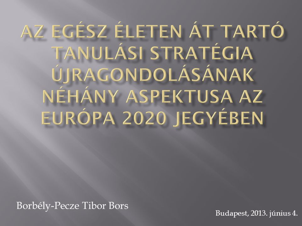 Borbély-Pecze Tibor Bors Budapest, 2013. június 4.