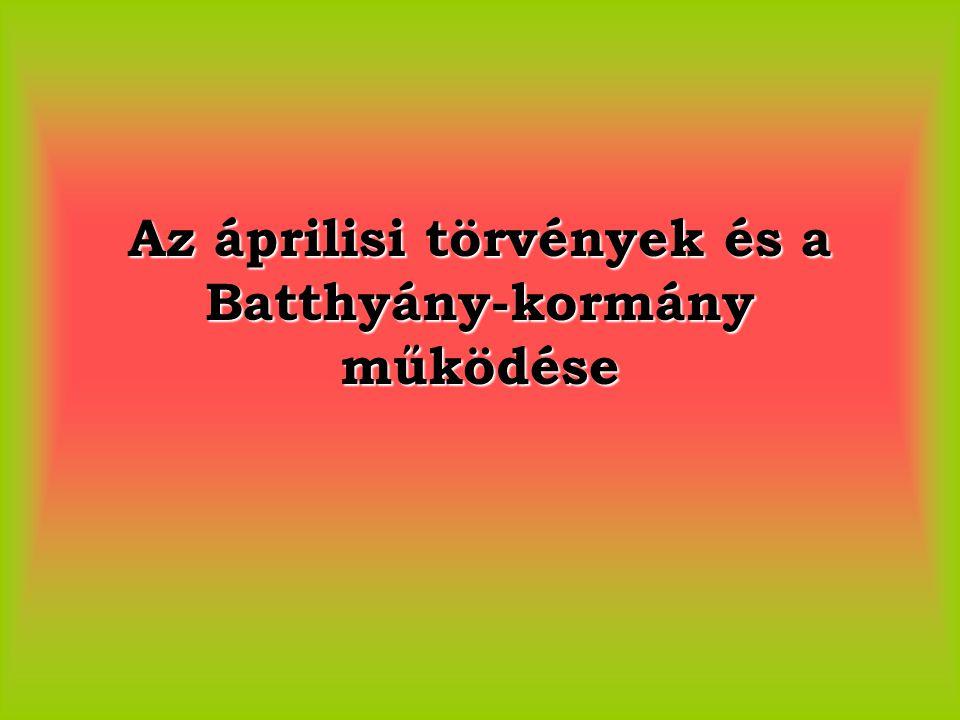 Az áprilisi törvények és a Batthyány-kormány működése