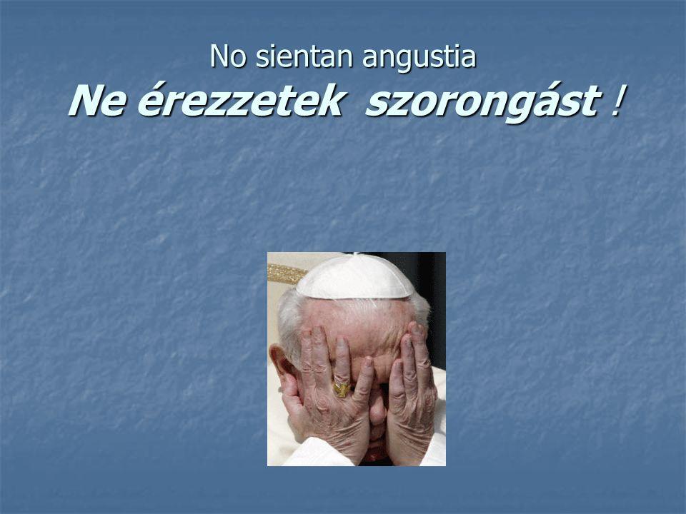 No sientan angustia Ne érezzetek szorongást !