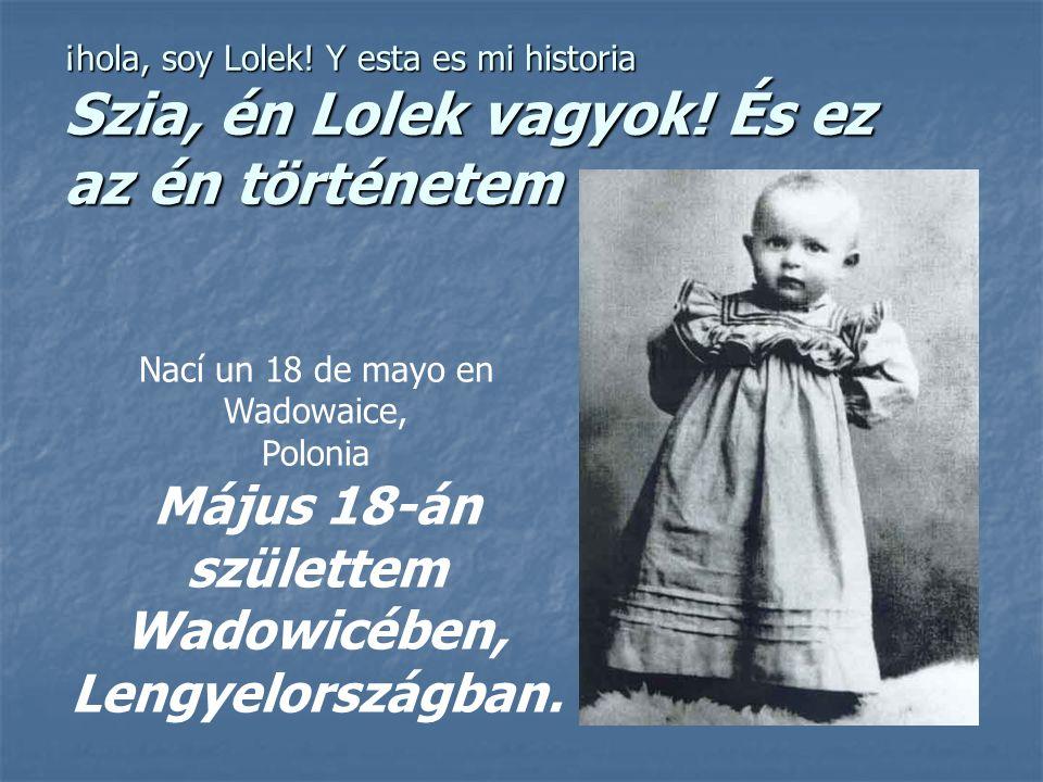 ¡hola, soy Lolek. Y esta es mi historia Szia, én Lolek vagyok.
