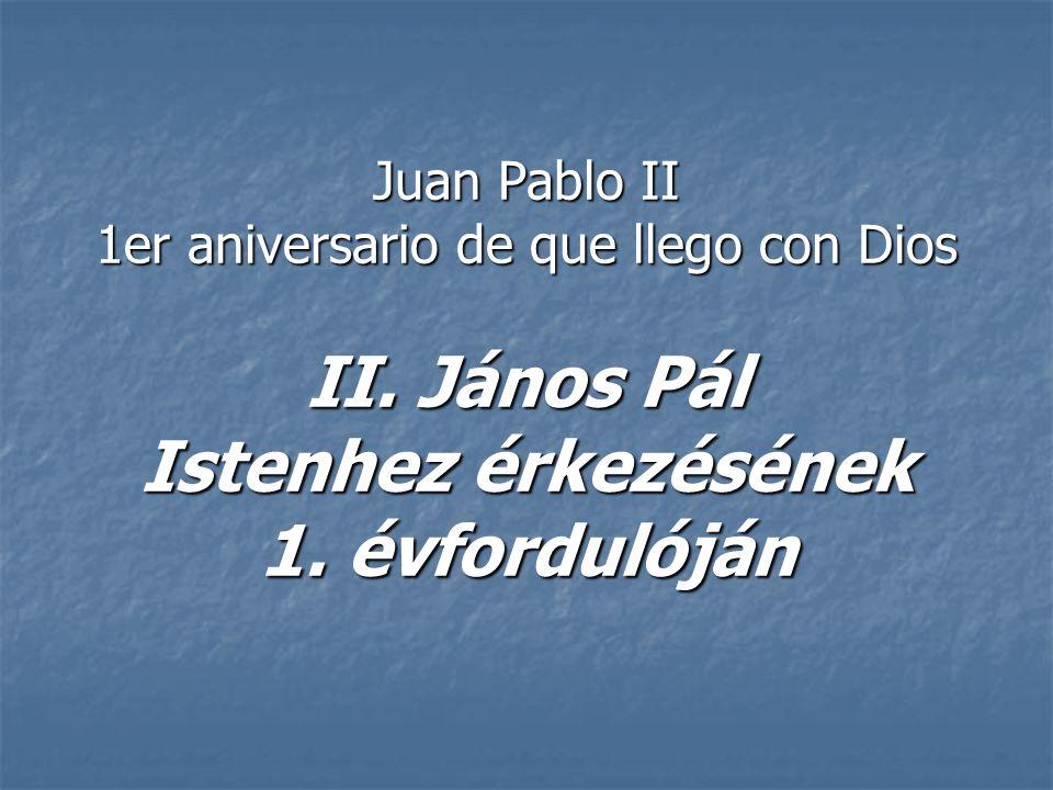 Juan Pablo II 1er aniversario de que llego con Dios II.