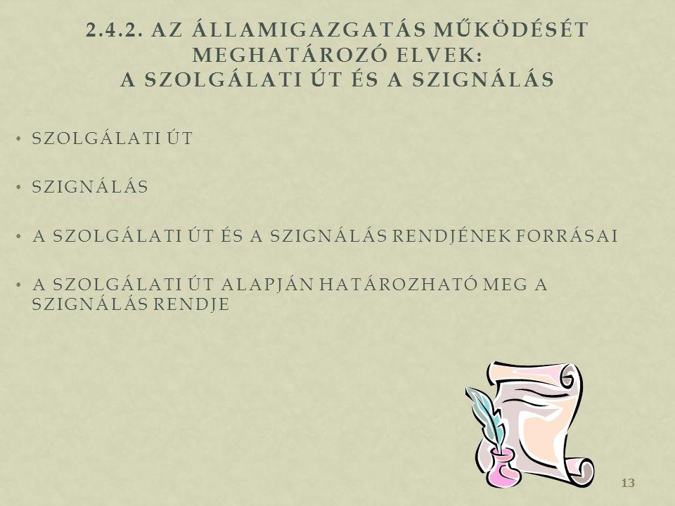 12 2.4.1. AZ ÁLLAMIGAZGATÁS MŰKÖDÉSÉT MEGHATÁROZÓ ELVEK: KIADMÁNYOZÁS ÉS HATÁSKÖR-ÁTRUHÁZÁS KIADMÁNYOZÁS FOGALMA HATÁSKÖR-ÁTRUHÁZÁS FOGALMA A KIADMÁNY