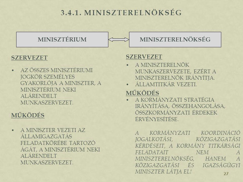 3.4. A MINISZTERELNÖKI HIVATAL TÍPUSAI FELADATA A KORMÁNY ÜLÉSEI- NEK ELŐKÉSZÍTÉSÉRE, A DÖNTÉ- SEK VÉGREHAJTÁSÁNAK ELLEN- ŐRZÉSÉRE KORLÁTOZÓDIK. - TIS