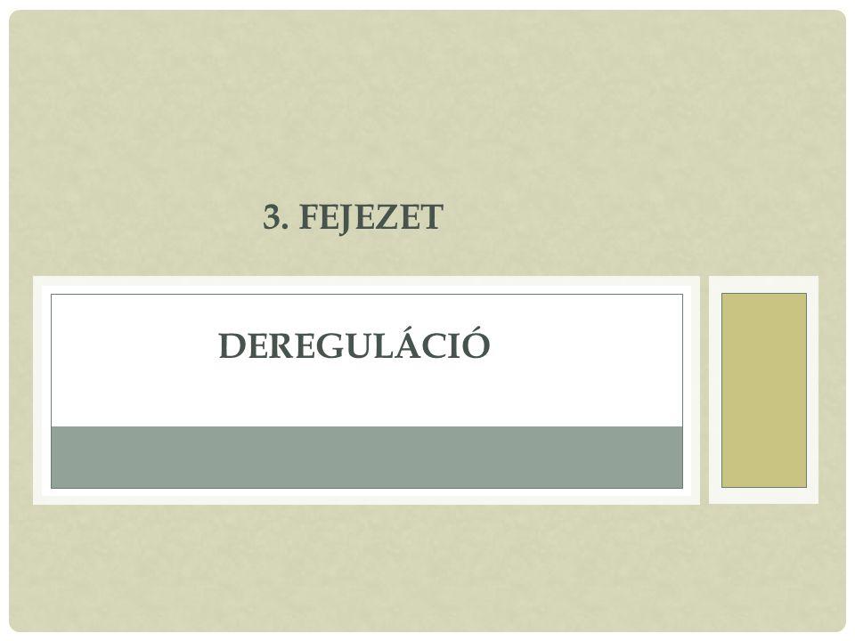 3. FEJEZET DEREGULÁCIÓ