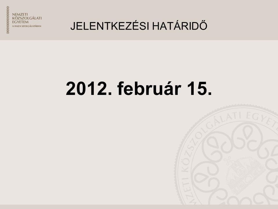 JELENTKEZÉSI HATÁRIDŐ 2012. február 15.