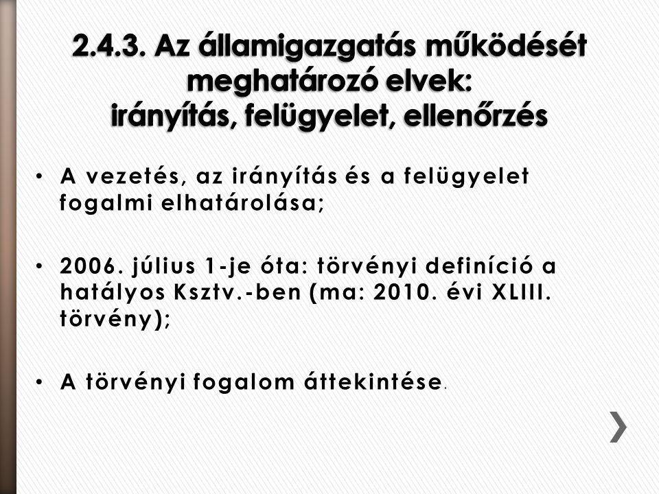 A vezetés, az irányítás és a felügyelet fogalmi elhatárolása; 2006. július 1-je óta: törvényi definíció a hatályos Ksztv.-ben (ma: 2010. évi XLIII. tö