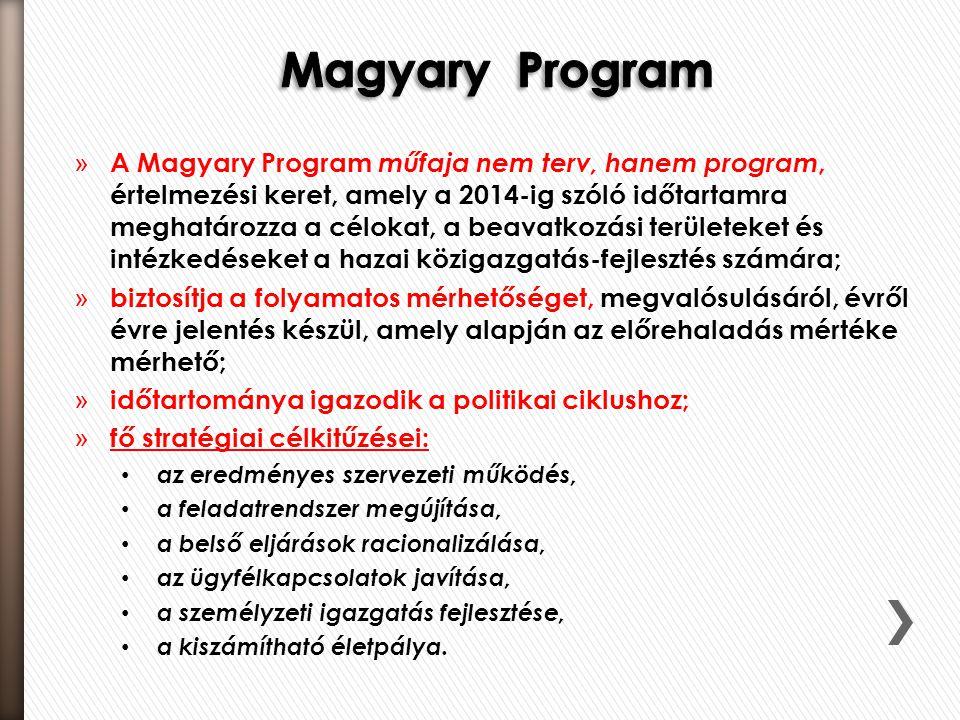 » A Magyary Program műfaja nem terv, hanem program, értelmezési keret, amely a 2014-ig szóló időtartamra meghatározza a célokat, a beavatkozási terüle