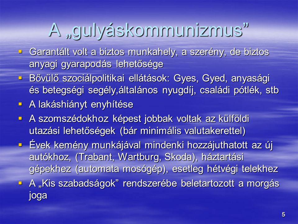 16 Ellenzéki Kerekasztal  89 febr.Pozsgay: 56 Népfelkelés – legitimációs válság .