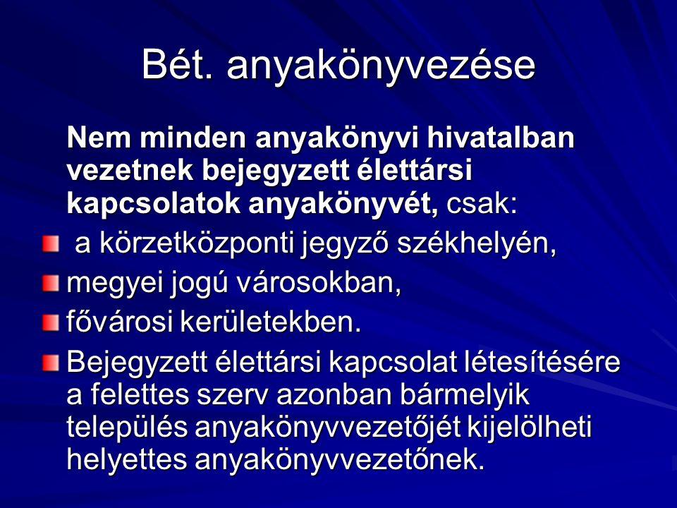 Nem magyar állampolgár bejegyzett élettársi kapcsolatának létesítése Ha nem magyar állampolgár kíván Magyarországon bejegyzett élettársi kapcsolatot létesíteni, igazolnia kell, hogy személyes joga szerint nincs akadálya a bejegyzett élettársi kapcsolat anyakönyvezésének.