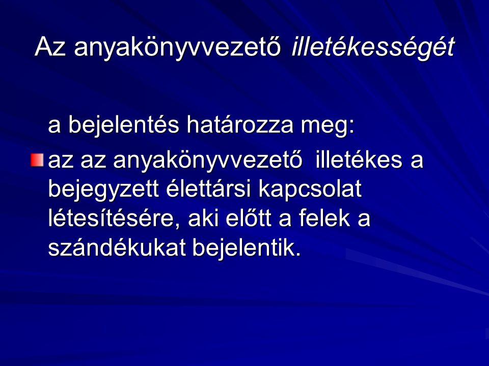 Amennyiben a nem magyar állampolgár személyes joga nem ismeri el az azonos neműek közötti legalizált kapcsolatot, a következő feltételekkel létesíthető Magyarországon bejegyzett élettársi kapcsolat: a nem magyar állampolgár igazolja, hogy a házasságkötésnek nem lenne akadálya és legalább az egyik bejegyzett élettárs magyar állampolgár vagy a Magyar Köztársaság területén lakóhellyel rendelkezik.
