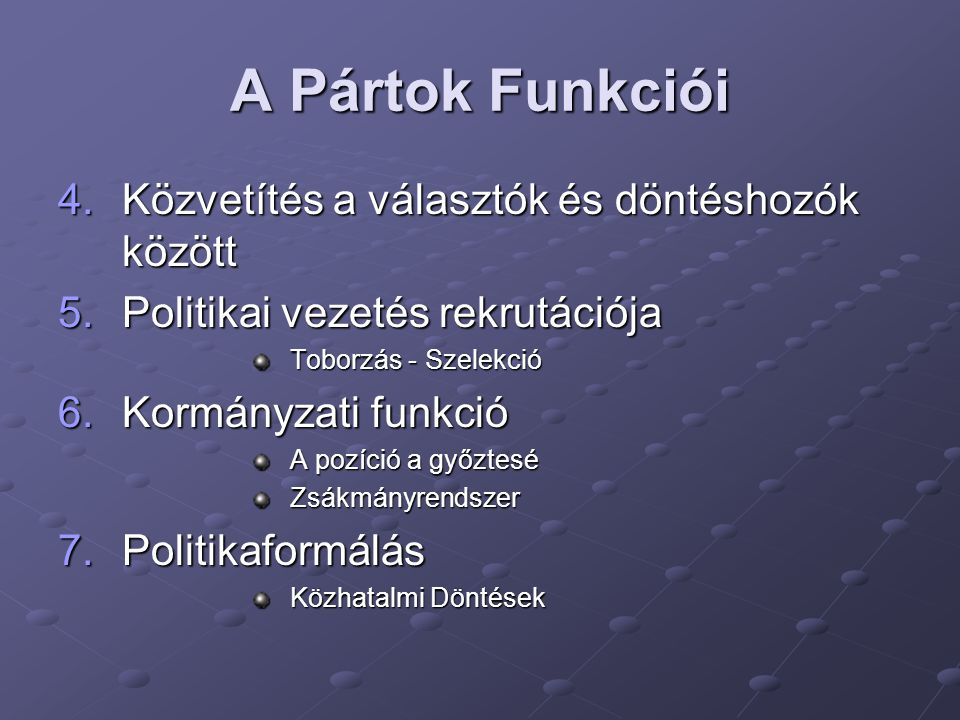 A politikai pártok keletkezése Protopártok 1.Honoráciorpártok Parlamenten belül Szűk csoport, frakció Plutokrácia rekrutációja 2.Tömegpártok Parlamenten kívül Tagsággal, állandó szervezettel Szoros pártfegyelem, párthűség Ideológiai jellegűek - osztályjelleg