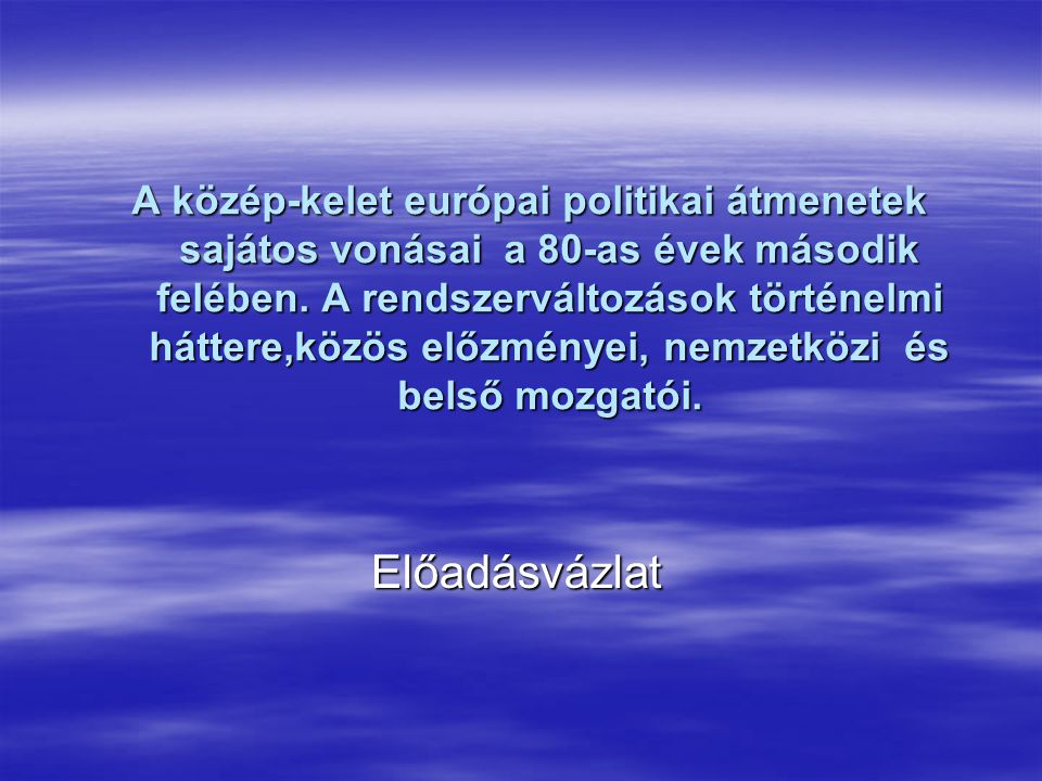 13 A kelet közép európai átmenetek eredményei OrszágKorábbi RendszerPolitikai VáltozásÚj Rendszer Lengyelország Autoritariánus rendszer, korlátozott neokorporatista típusú pluralizmus Kerekasztal tárgyalások, korlátozott szabad választások, elnökválasztás Parlamentális demokrácia Magyarország Liberalizált paternalista autoritariánus rendszer Háromoldalú tárgyalások, népszavazás, szabad és tiszta választások Parlamentális demokrácia versengő pártokkal NDK Autoritariánus rendszer (a vezetés reformszándékának hiánya) Menekülthullám, tömegtüntetések, a hatalom megosztása az ellenzékkel, szabad és tiszta választások Parlamentális demokrácia versengő pártokkal Csehszlovákia Autoritariánus rendszer (a vezetés reformszándékának hiánya) Tömegtüntetések, a hatalom megosztása az ellenzékkel, szabad és tiszta választások Parlamentális demokrácia Bulgária Autoritariánus rendszer (minimális reformszándék) Tömegtüntetések, átmeneti kormány, szabad választások Instabil demokratikus intézményrendszer Románia Totalitariánus vagy szultanisztikus rendszer Népfelkelés, puccs, átmeneti kormány, szabad választások Instabil demokratikus intézményrendszer, antidemokratikus mozgalmak