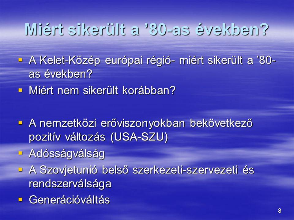 9 Eltérő vonások a rendszerváltásokban 1 Rerformtörténet  Magyarországnak többször is modellváltás  Csehszlovákiában egyetlen modell- és rendszerváltási kísérlet történt, 1968  A lengyelországi folyamatos (1956, 1970, 1976 1980).