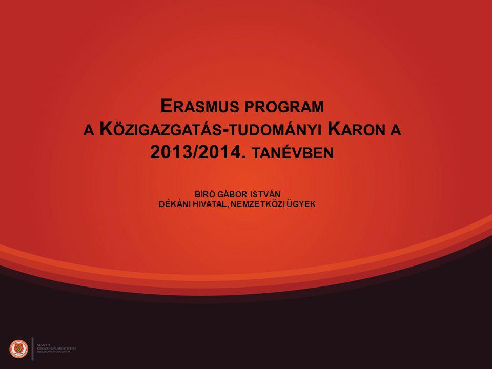 E RASMUS PROGRAM A K ÖZIGAZGATÁS - TUDOMÁNYI K ARON A 2013/2014.