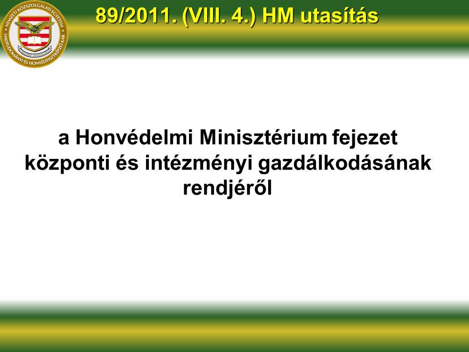 a Honvédelmi Minisztérium fejezet központi és intézményi gazdálkodásának rendjéről 89/2011.