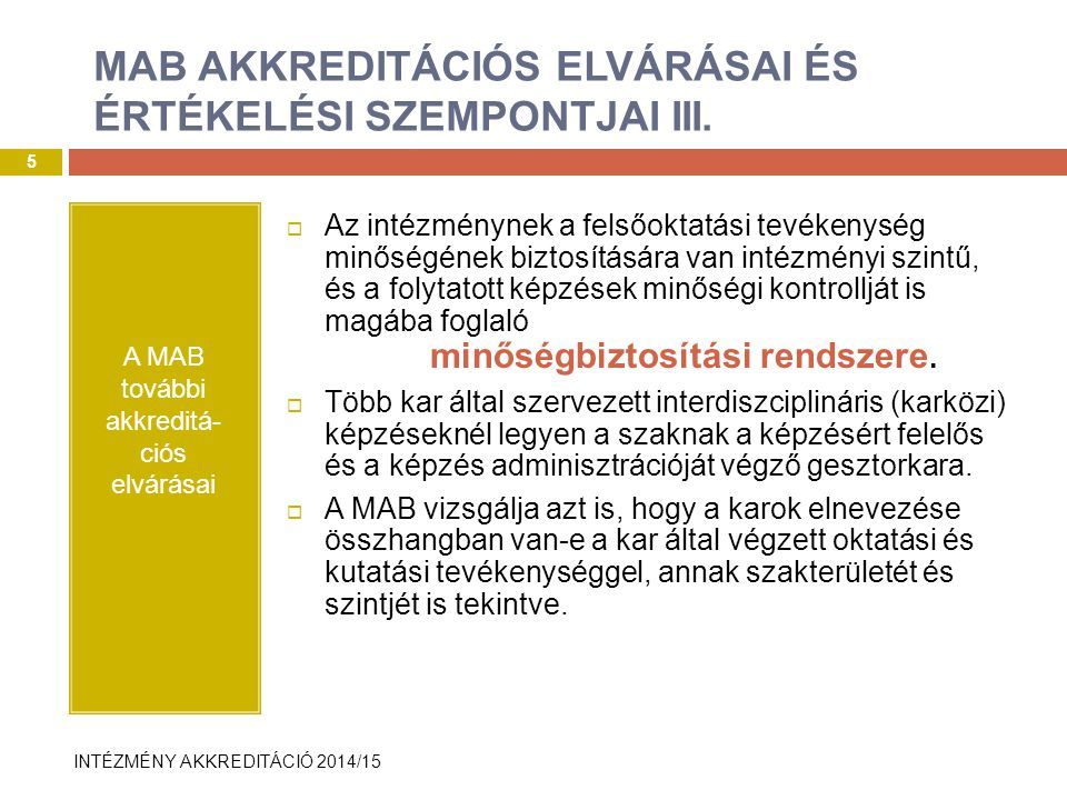 INTÉZMÉNY AKKREDITÁCIÓ 2014/15 MAB AKKREDITÁCIÓS ELVÁRÁSAI ÉS ÉRTÉKELÉSI SZEMPONTJAI III.
