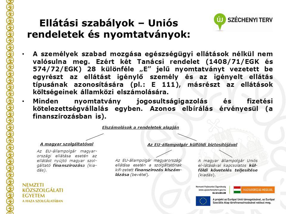 Ellátási szabályok – Uniós rendeletek és nyomtatványok: A személyek szabad mozgása egészségügyi ellátások nélkül nem valósulna meg. Ezért két Tanácsi